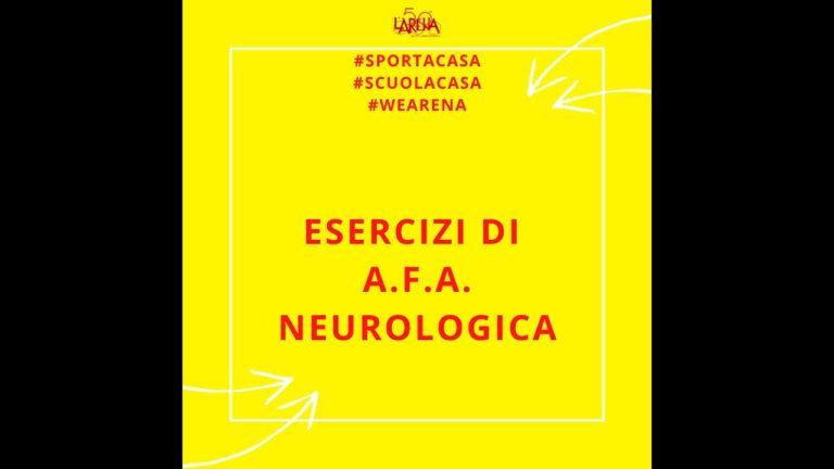 Esercizi di A.F.A. Neurologica #Sportacasa